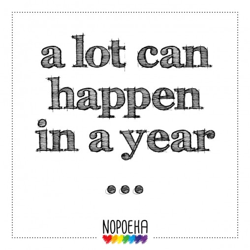 a lot can happen in a year nopoeha