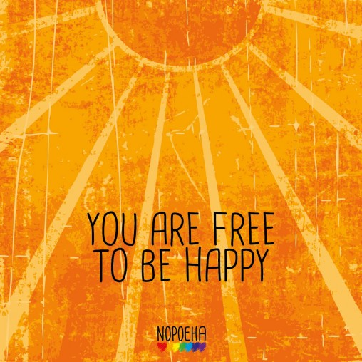 you are free to be happy nopoeha