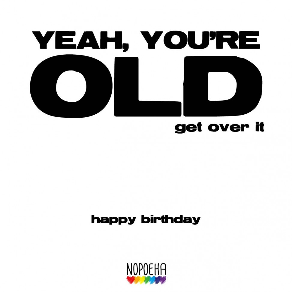 you're old