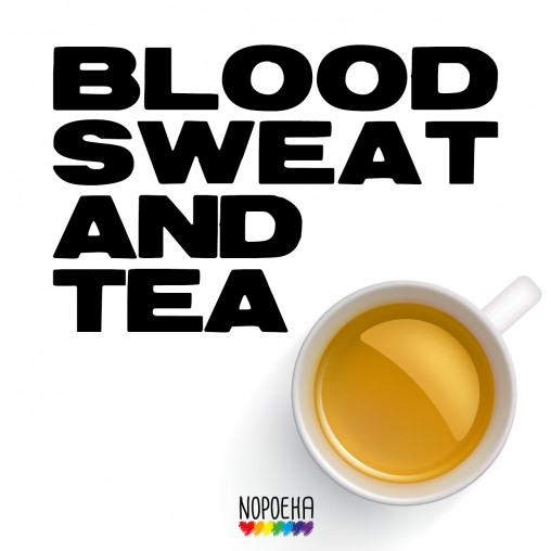 blood sweat and tea