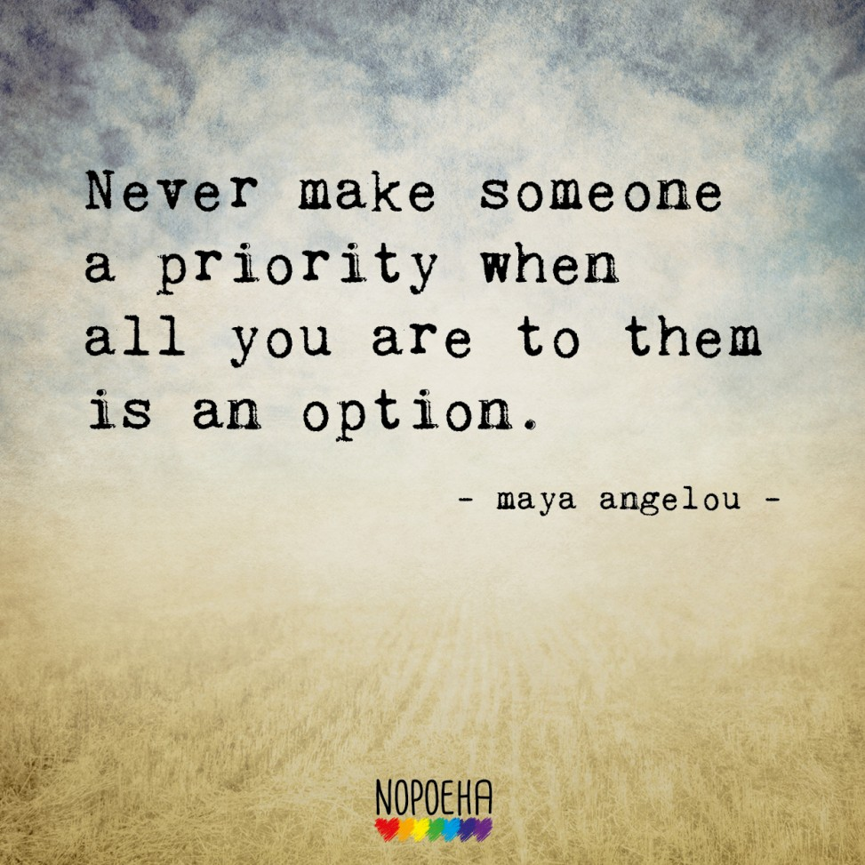 never make someone a priority